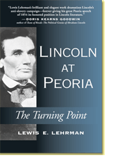 Lincoln at Peoria: The Turning Point: Getting Right with the Declaration of Indepence